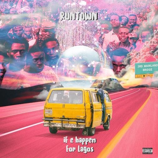 Runtown - If E Happen for Lagos Visualizer