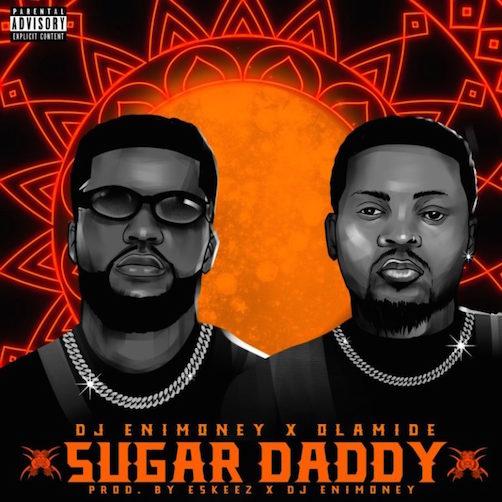 DJ Enimoney Ft. Olamide - Sugar Daddy Lyrics