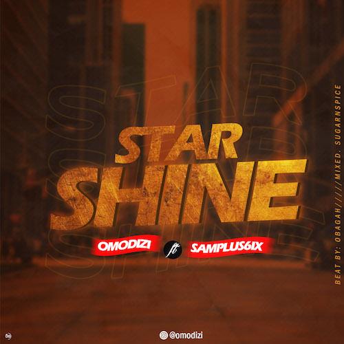Omodizi - Star Shine Ft. Samplus6ix