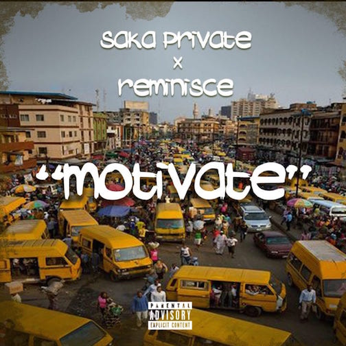 Saka Private - Motivate Ft. Reminisce