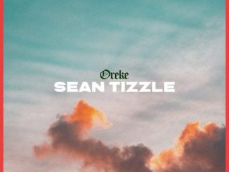 Sean Tizzle - Oreke