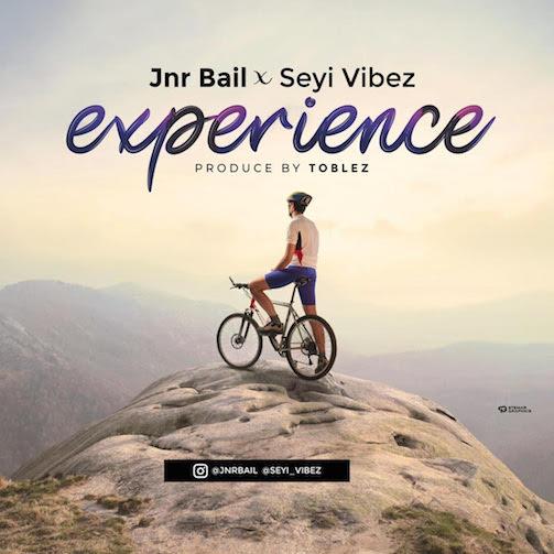 Seyi Vibez Ft. Jnr Bail - Experience