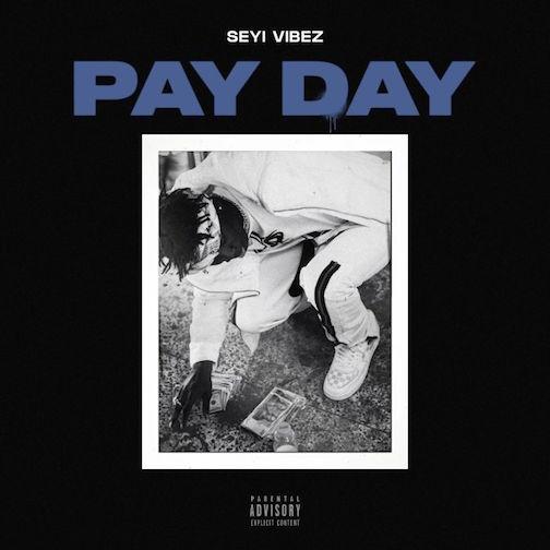 Seyi Vibez - Pay Day