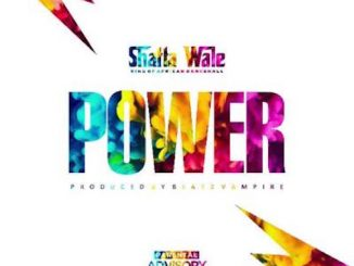 Shatta Wale - Dealer (Power)