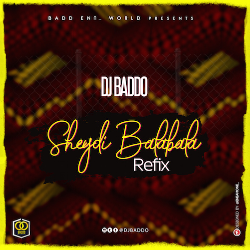 DJ Baddo - Sheydi Balabala Refix