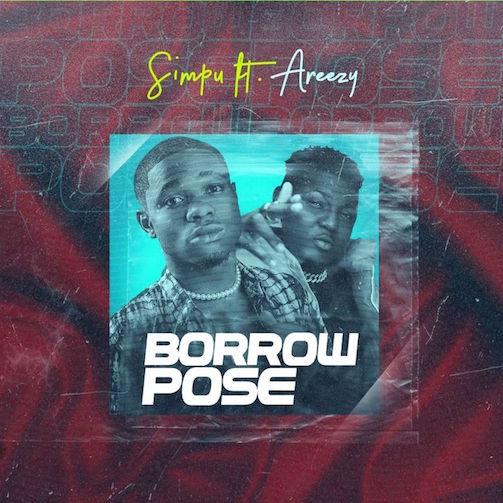 Simpu - Borrow Pose Ft. Areezy