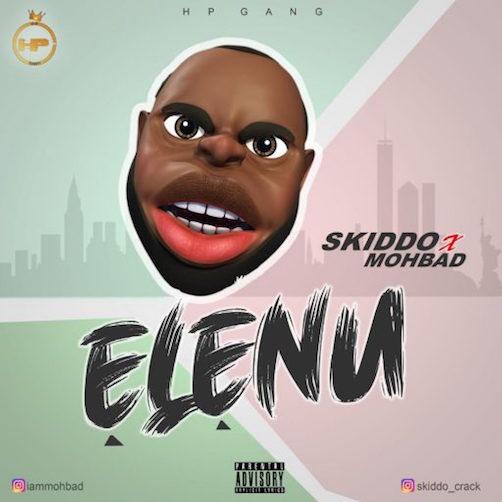 Skiddo Crack - Elenu Ft. Mohbad