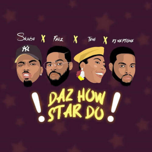 Skiibii - Daz How Star Do Ft. Falz x Teni x DJ Neptune