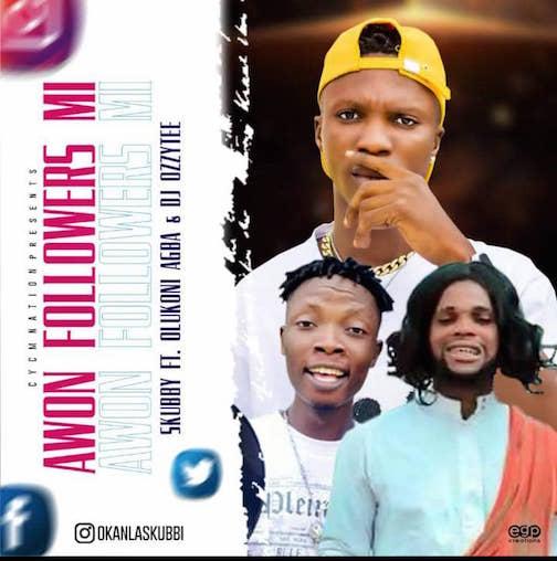Skubby - Awon Followers Mi Ft. Olukoni & DJ Ozzytee Free Beat