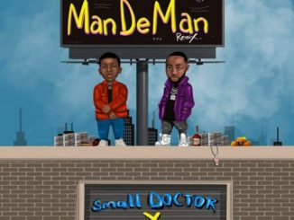 Small Doctor - Mandeman (Remix) Lyrics Ft. Davido