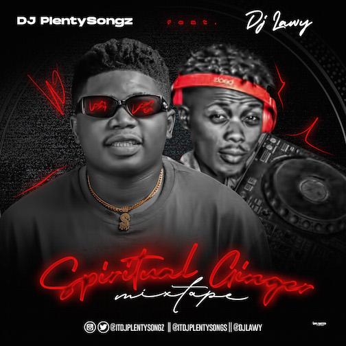 DJ PlentySongz X DJ Lawy - Spiritual Ginger Mix