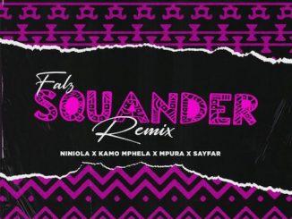 Falz - Squander (Remix) Ft. Niniola x Kamo Mphela x Mpura