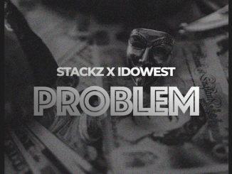 Stackz - Problem Ft. Idowest