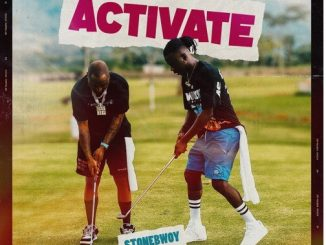 Stonebwoy x Davido - Activate Lyrics