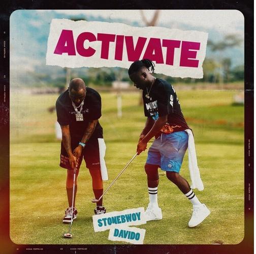 Stonebwoy Ft. Davido - Activate