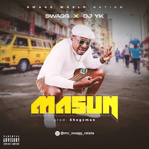 Swagg x DJ YK - Masun