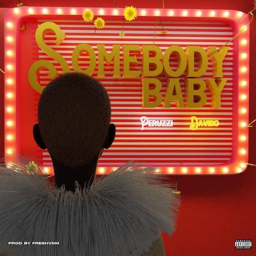 Peruzzi Ft. Davido - Somebody Baby Lyrics