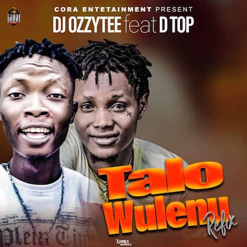 DJ Ozzytee - Talo Wulenu (Refix) Ft. D Top