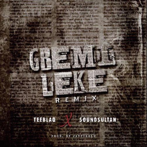 Teeblaq - Gbemileke (Remix) Ft. Sound Sultan