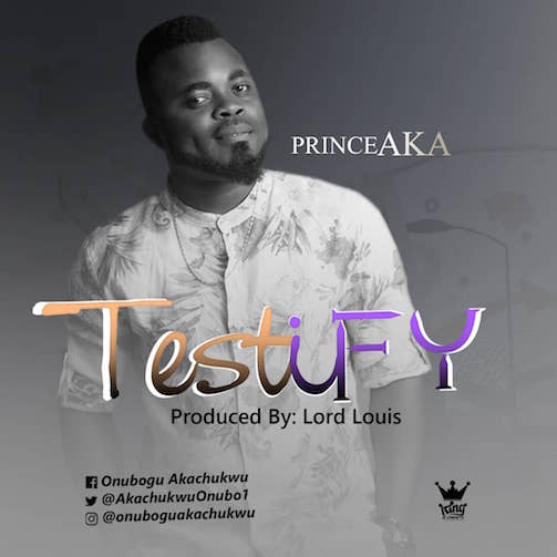 Prince AKA - Testify