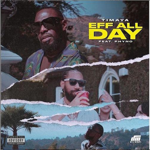 Timaya - Eff All Day Video Ft. Phyno