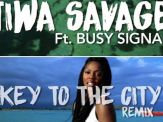 Tiwa Savage - Keys To The City (Remix) Ft. Busy Signal