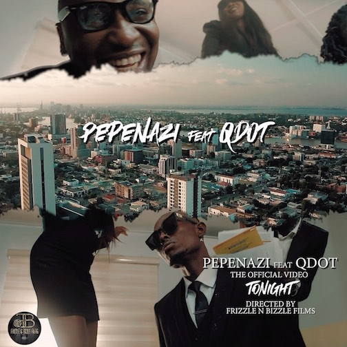 Pepenazi - Tonight Video Ft. Qdot