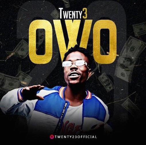 Twenty3 - Owo Ft. Seriki