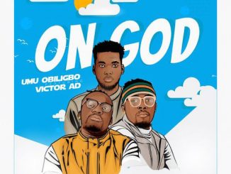 Umu Obiligbo Ft. Victor AD - On God