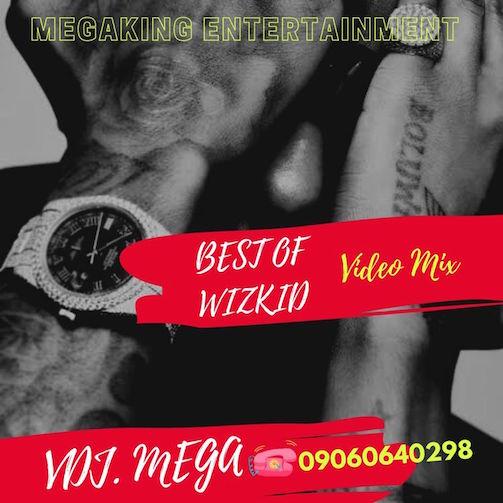 Video: VDJ Mega - Best of Wizkid Mix