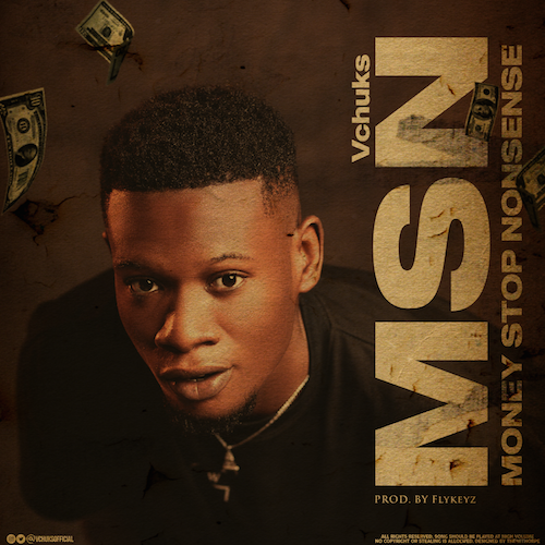Vchuks - MSN (Money Stop Nonsense) Video