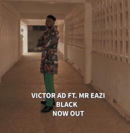 Video Victor AD - Black Ft. Mr Eazi