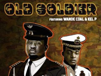 Black Diamond Entertainment - Old Soldier Lyrics Ft. Wande Coal & Kel P