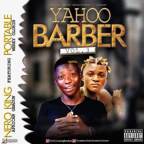 Nero King - Yahoo Barber Vol. 3 Ft. Portable
