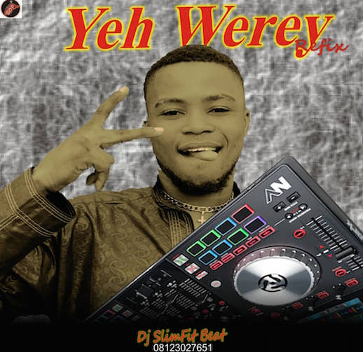 DJ SlimFit Beat - Yeh Werey (Refix)
