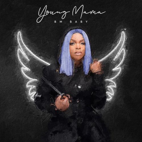 BM Baby - Young Mama