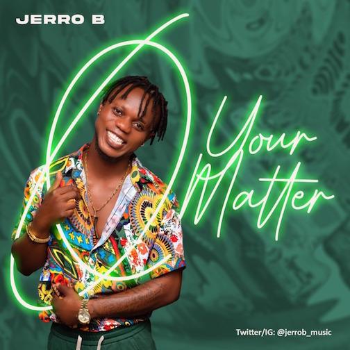 Jerro B - Your Matter