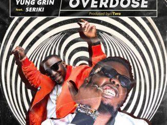 Yung Grin - Overdose Ft. Seriki