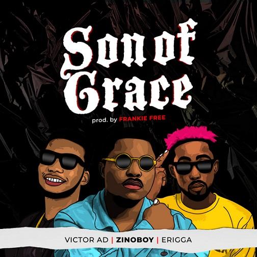 Zinoboy - Son Of Grace Ft. Erigga & Victor AD