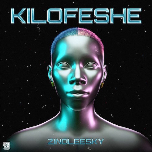 Zinoleesky - Kilofeshe [Lyrics]