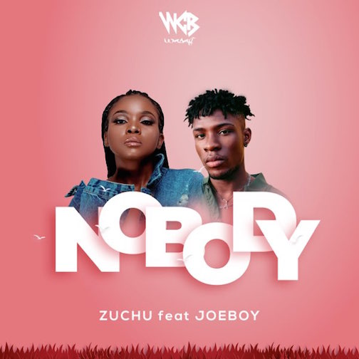 Zuchu - Nobody Ft. Joeboy