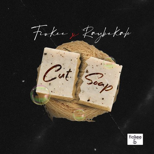 Fiokee - Cut Soap Ft. Raybekah