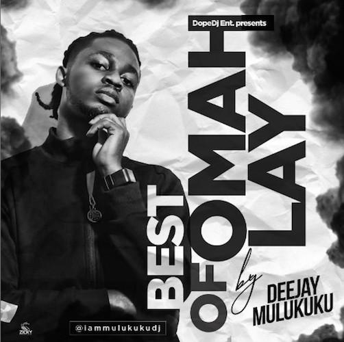 Deejay Mulukuku - Best Of Omah Lay Mix