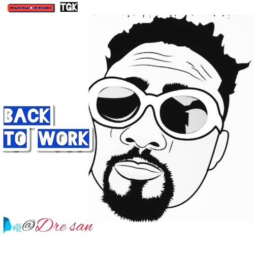 Dre San - Back To Work