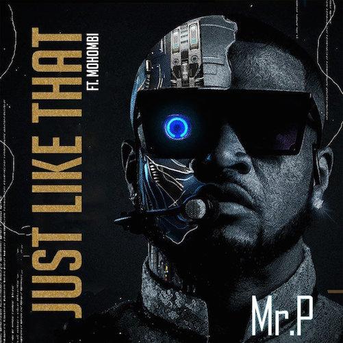 Mr P Ft. Mohombi - Just Like That Lyrics