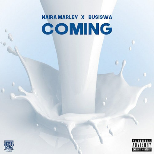 Naira Marley - Coming Ft. Busiswa