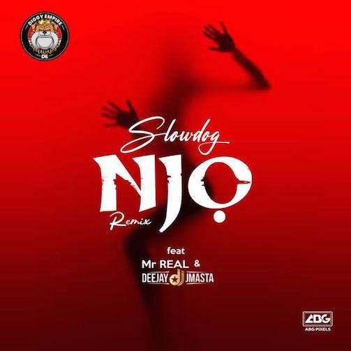 Slowdog - Njo (Remix) Ft. Mr Real & Deejay J Masta