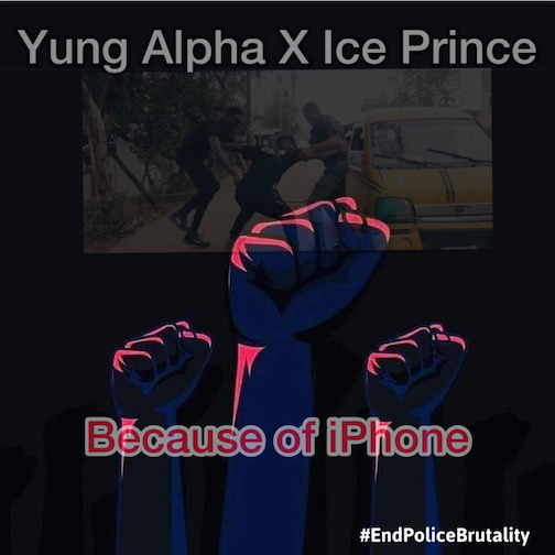 Ice Prince Ft. Yung Alpha - Because Of Iphone (EndSars)